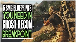 TOP 5 SMGS BLUEPRINTS YOU NEED IN GHOST RECON BREAKPOINT