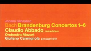 Johann Sebastian Bach: Brandenburg Concertos - Giuliano Carmignola, Claudio Abbado (Audio video)