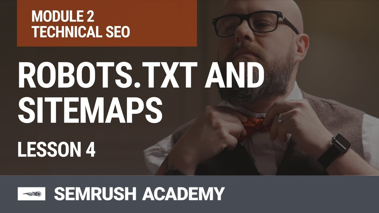 Download Robots.txt and Sitemap.xml | Lesson 7/31 | SEMrush Academy