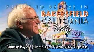 Bernie Sanders LIVE from Bakersfield, CA - A Future to Believe in Rally - #ChickenTrump