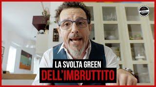 Il Milanese Imbruttito - La svolta GREEN dell'Imbruttito