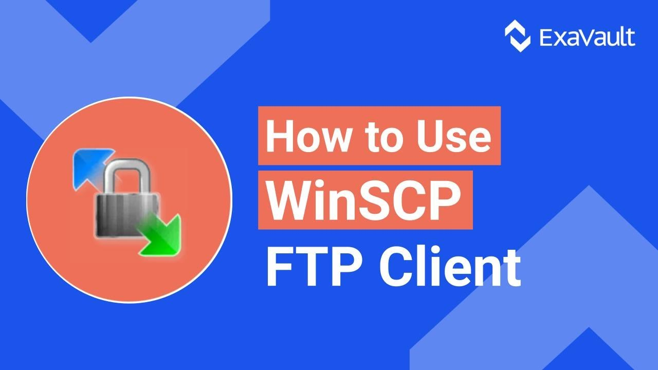 An Introduction to WinSCP | ExaVault