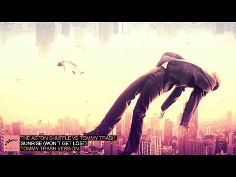 The Aston Shuffle vs Tommy Trash - Sunrise (Won't Get Lost) (Tommy Trash Version)
