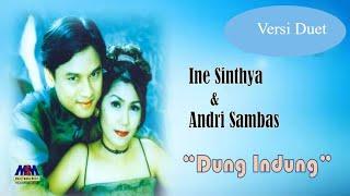 Ine Sinthya feat. Andri Sambas - Dung Indung [Official Lyrics Music]