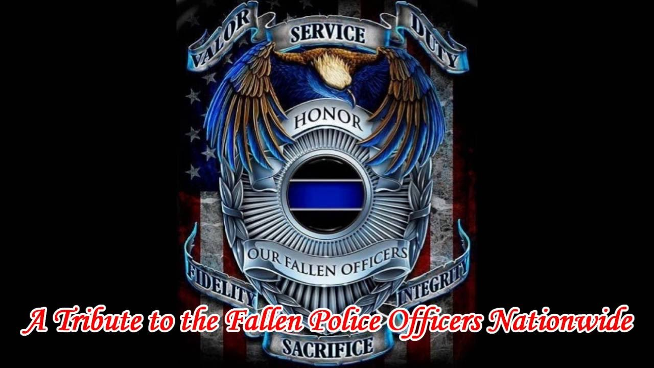 A Tribute To The Fallen Police Officers Nationwide Youtube