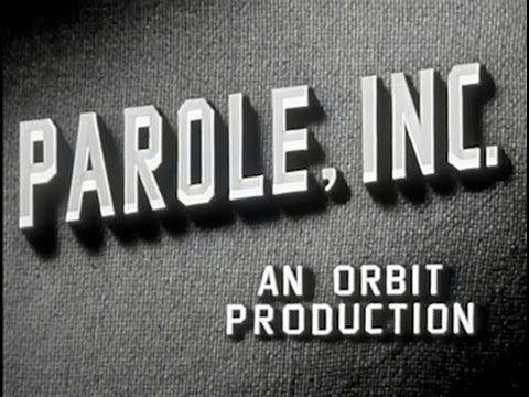 Parole, Inc. (1948) [Film Noir] [Crime]