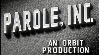 Parole, Inc. (1948) [Film Noir] [Crime]