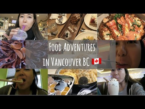 FOOD ADVENTURES | Vancouver BC