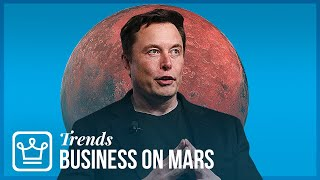 What Colonizing Mars Means for BUSINESS