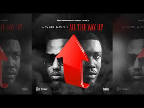 Meek Mill - All The Way Up ft.  Fabolous