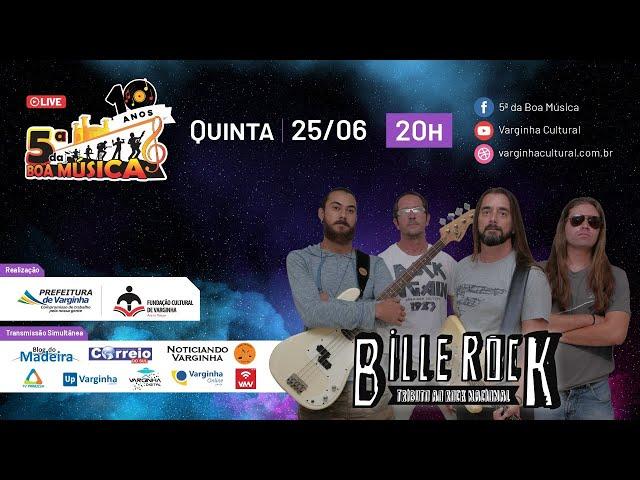 Banda Bille Rock - Live 5ª da Boa Música