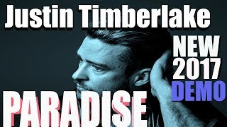 Justin Timberlake - Paradise [NEW 2017 DEMO TRACK] LYRICS IN DESCRIPTION