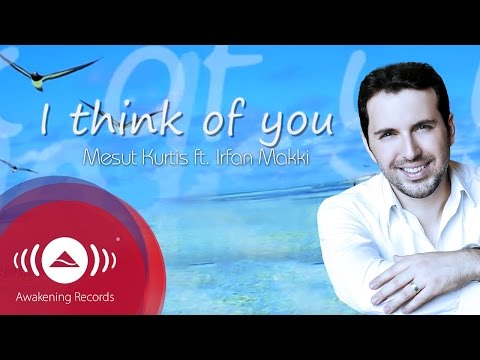 Mesut Kurtis - I Think of You feat. Irfan Makki | Official Lyric Video