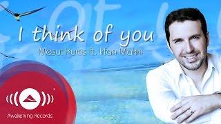 Mesut Kurtis - I Think of You feat. Irfan Makki | Official Lyric Video