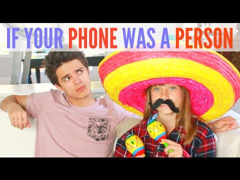 If Your Phone was a Person | Brent Rivera