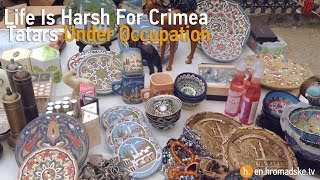 Life Is Harsh For Crimea Tatars Under Occupation