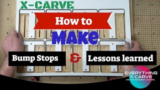 How to Make X-Carve Bump Stops | Bit Board Fail | Lessons Learned