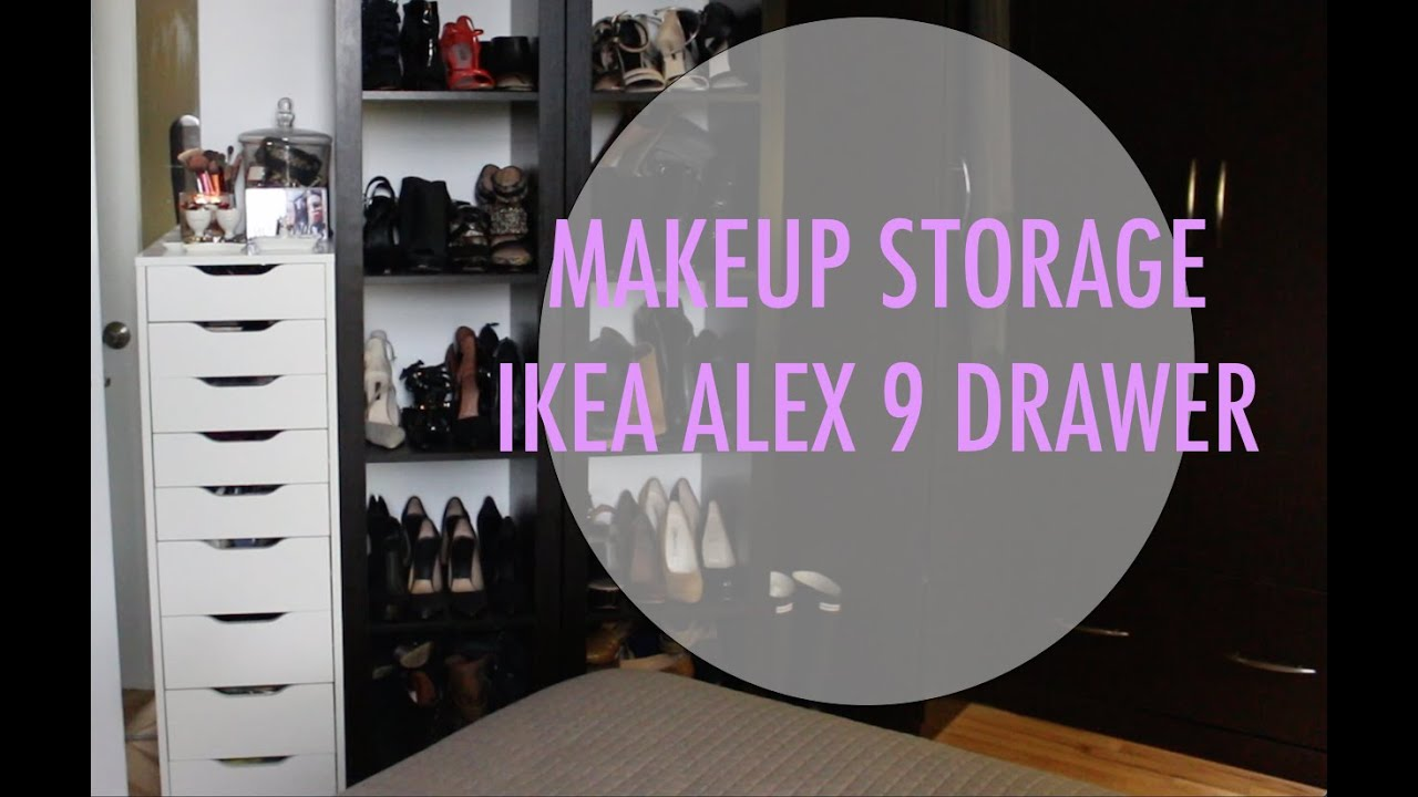 MAKEUP STORAGE FT. IKEA ALEX 9 DRAWER   YouTube