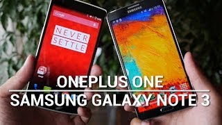 OnePlus One vs Samsung Galaxy Note 3 - Quick Look