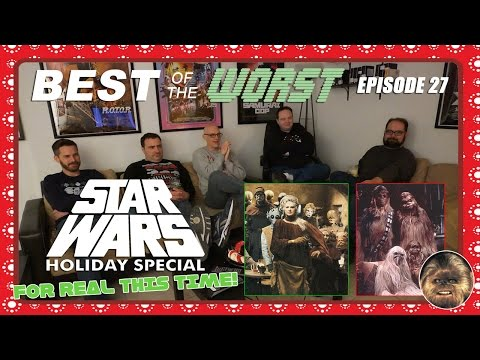 Best of the Worst: The Star Wars Holiday Special (FOR REAL)