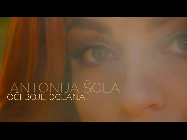 Antonija Šola - Oči Boje Oceana (official video 2019)