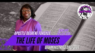 THE LIFE OF MOSES with Apostle Delrene Fordyce - Studying the Word | GFIH Ministries