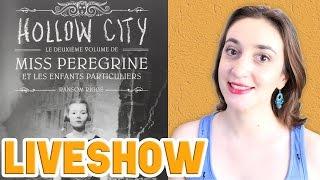 LIVESHOW: Hollow City (Miss Peregrine #2) SPOILERS!   Myriam 📖 Un Jour. Un Livre.