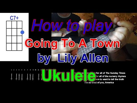How to play Going To A Town by  Lily Allen Ukulele