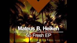 #DMR069: Mateus B, Heiken - So Fresh (Original Mix)