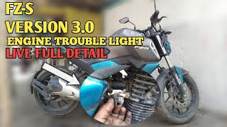 FZ-S VERSION 3.0। ENGINE TROUBLE LIGHT। LIVE फुल डिटेल