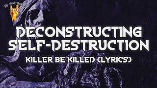 KILLER BE KILLED - Deconstructing Self-Destruction (Lyrics)   The Rock Rotation