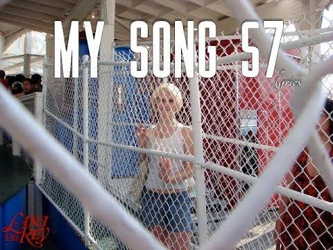 Lana Del Rey  My Song 57 Lyrics