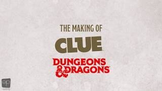 The Making of CLUE®: Dungeons & Dragons