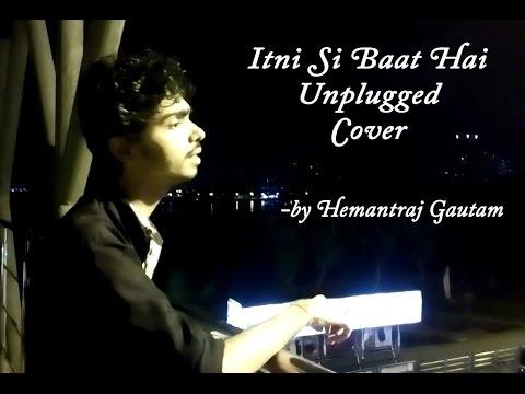 Itni Si Baat Hain - Azhar - Unplugged...