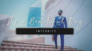 It's a Beautiful Day | Integrity | 27 April 2021