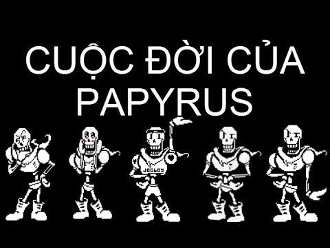 UNDERTALE :CUỘC ĐỜI CỦA PAPYRUS