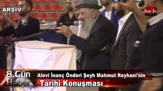 Alevi İnanç Önderi Şeyh Mahmut Reyhani'nin Tarihi Konuşması 8gunhaBER