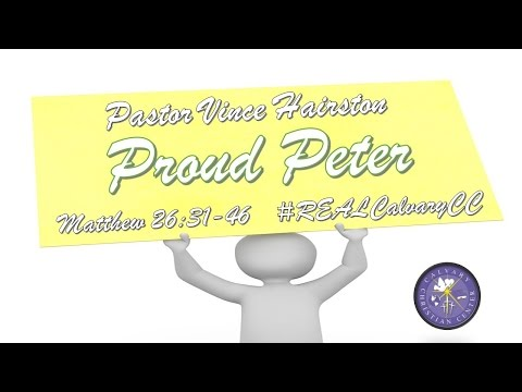 Sunday, June 12, 2016 Proud Peter - Pastor Vince Hairston