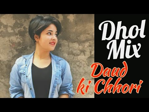Daud ki Chhori || best Dhol Mix Remix || Farista and Rahul || best song ever!