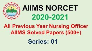AIIMS (NORCET)  Nursing Officer Previous Solved Question Paper : Series - 01