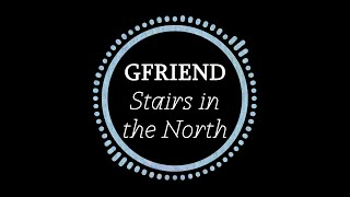 Baixar GFriend (여자친구) - Stairs in the North (북쪽 계단) (Inst.)