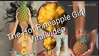 How to Peel the Pineapple viral girl
