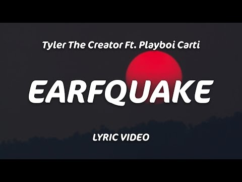 Tyler The Creator - EARFQUAKE
