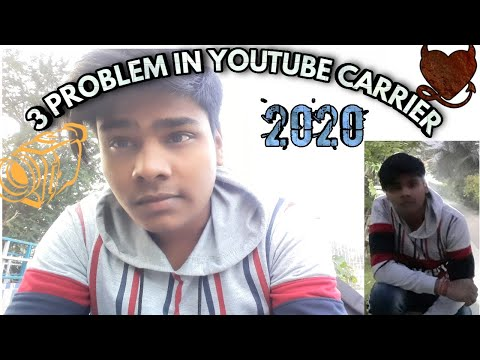 3 Most Common Problem In Youtube Carrier 2020  Depending On My Experience  By Sunilempire