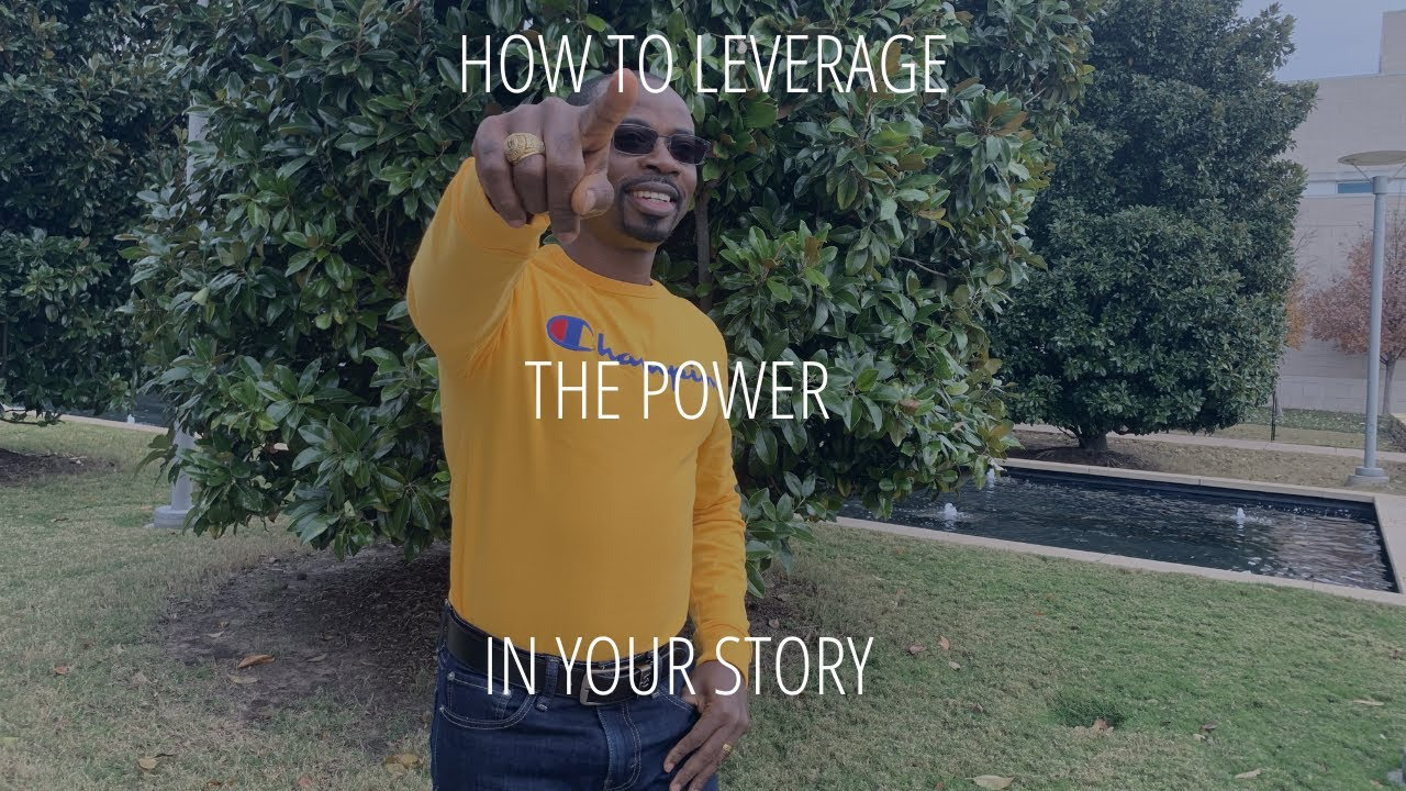 How to Leverage the Power in Your Story