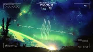 Atmozfears Lose It All HQ Edit.mp3