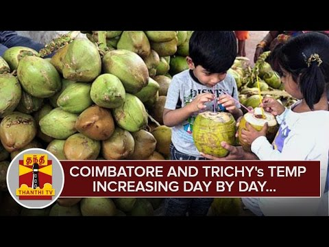 Coimbatore and Trichy's Temperature soaring Day by Day - Thanthi TV