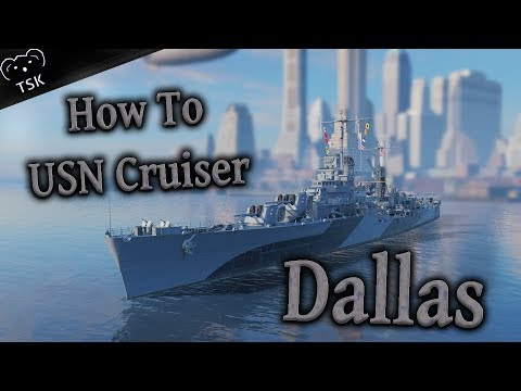How To - Dallas | World of Warships US Navy Light Cruiser Gameplay