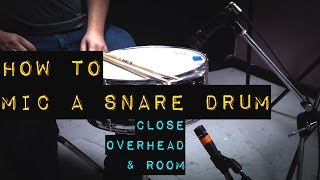 How to Mic a Snare Drum - With Demos of Close, Overhead and Room Microphones