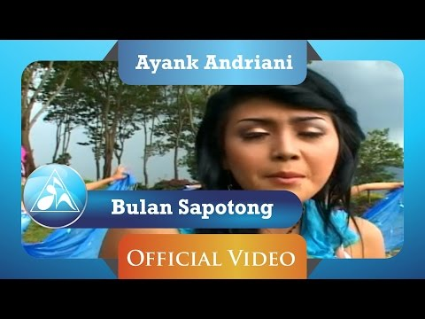 Ayank Andriani - Bulan Sapotong (Official Video Clip)